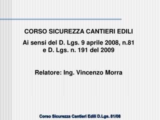 CORSO SICUREZZA CANTIERI EDILI Ai sensi del D. Lgs. 9 aprile 2008, n.81 e D. Lgs. n. 191 del 2009