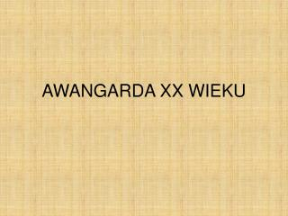 AWANGARDA XX WIEKU