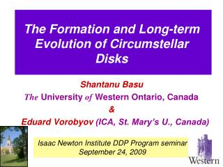 The Formation and Long-term Evolution of Circumstellar Disks