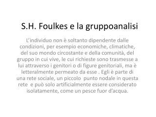 S.H. Foulkes  e la  gruppoanalisi