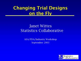 Changing Trial Designs  on the Fly