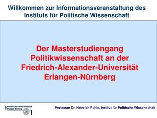 Willkommen zur Informationsveranstaltung des Instituts f�r Politische Wissenschaft