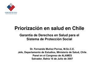 Priorización en salud en Chile Garantía de Derechos en Salud para el Sistema de Protección Social