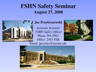 FSHN Safety Seminar August 27, 2008
