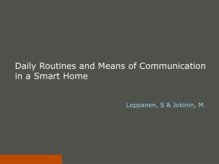 Daily Routines and Means of Communication in a Smart Home