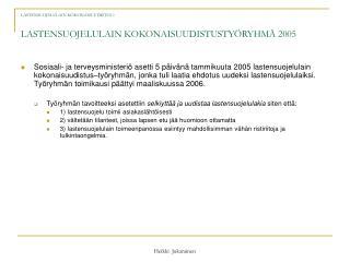 LASTENSUOJELULAIN KOKONAISUUDISTUS 1   LASTENSUOJELULAIN KOKONAISUUDISTUSTY RYHM  2005