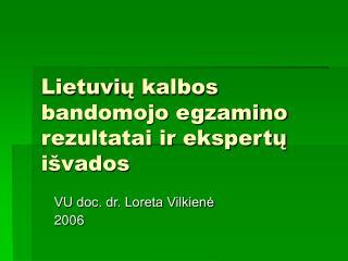 Lietuvi ų kalbos  bandomojo egzamino  rezultatai ir ekspertų išvados