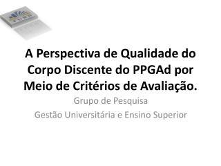 A Perspectiva de Qualidade do Corpo Discente do PPGAd por Meio de Critérios de Avaliação.