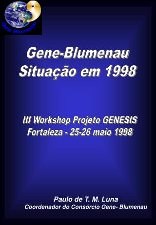III Workshop Projeto GENESIS Fortaleza - 25-26 maio 1998