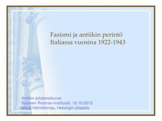 Fasismi ja antiikin perint� Italiassa vuosina 1922-1943