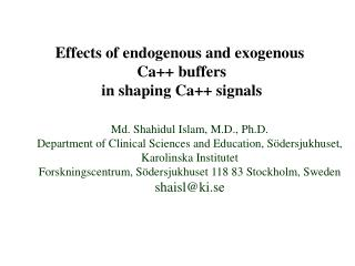 Effects of endogenous and exogenous  Ca++ buffers in shaping Ca++ signals