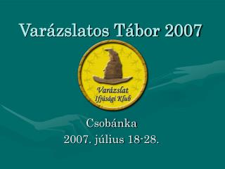 Var�zslatos T�bor 2007