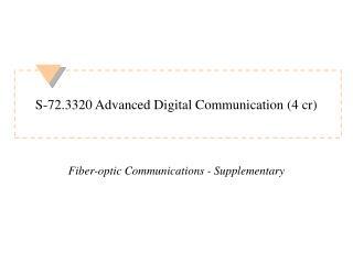 S-72.3320 Advanced Digital Communication 4 cr