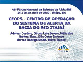 CEOPS - CENTRO DE OPERAÇÃO DO SISTEMA DE ALERTA DA BACIA DO RIO ITAJAÍ