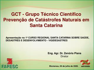 GCT - Grupo T�cnico Cient�fico Preven��o de Cat�strofes Naturais em Santa Catarina