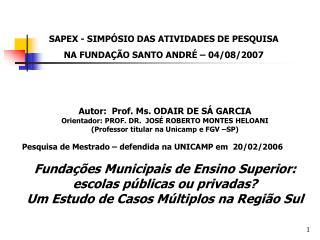 Autor:  Prof. Ms. ODAIR DE SÁ GARCIA Orientador: PROF. DR.  JOSÉ ROBERTO MONTES HELOANI
