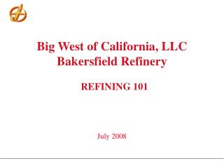 Big West of California, LLC Bakersfield Refinery    REFINING 101