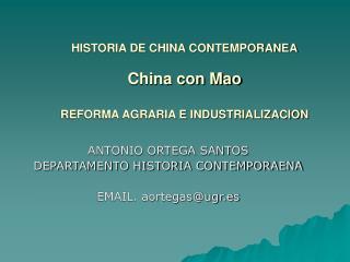 HISTORIA DE CHINA CONTEMPORANEA China con Mao REFORMA AGRARIA E INDUSTRIALIZACION