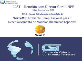 CCST  –  Reunião com Diretor Geral INPE 20 de dezembro de 2010
