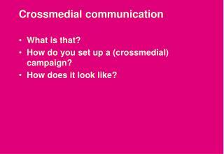 Crossmedial communication