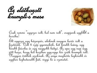 Az el�tkozott krumpli-s mese
