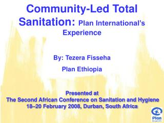 Community-Led Total Sanitation:  Plan International's Experience