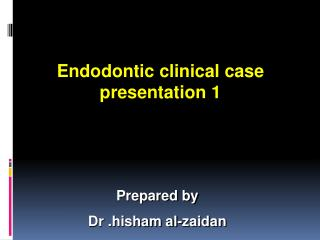 Endodontic clinical case presentation 1