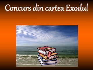 Concurs din  cartea Exodul