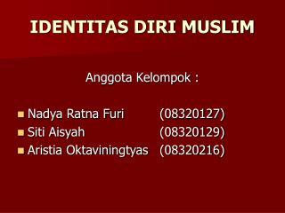 IDENTITAS DIRI MUSLIM