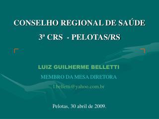CONSELHO REGIONAL DE SAÚDE 3ª CRS  - PELOTAS/RS
