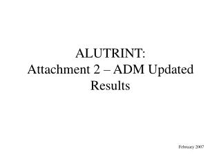ALUTRINT:  Attachment 2 – ADM Updated Results