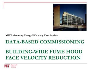 Data-Based Commissioning  building-Wide fume hood face velocity reduction