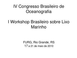 IV Congresso Brasileiro de Oceanografia I Workshop Brasileiro sobre Lixo Marinho