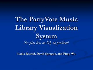 The PartyVote Music Library Visualization System