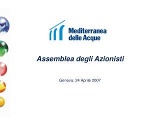 Assemblea degli Azionisti Genova, 24 Aprile 2007