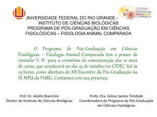 Prof. Dr. Adalto Bianchini Diretor do Instituto de Ciências Biológicas
