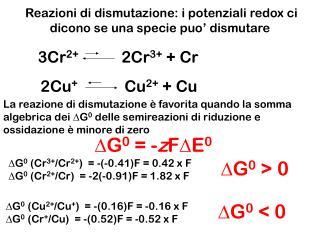 Reazioni di dismutazione: i potenziali redox ci dicono se una specie puo' dismutare