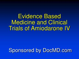 Evidence Based Medicine and Clinical Trials of Amiodarone IV