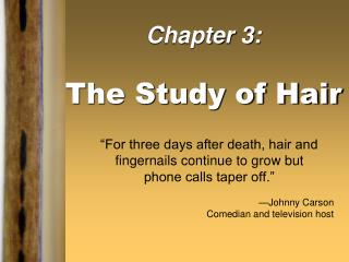 Chapter 3: The Study of Hair