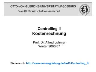 Controlling II Kostenrechnung Prof. Dr. Alfred Luhmer Winter 2006/07
