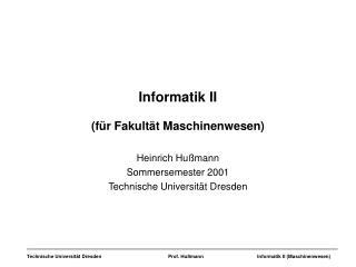 Informatik II (f�r Fakult�t Maschinenwesen)
