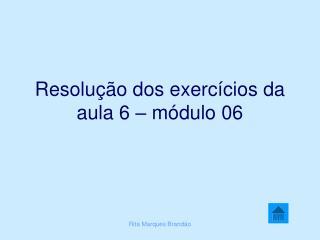 Resolução dos exercícios da aula 6 – módulo 06
