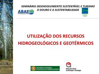 UTILIZAÇÃO DOS RECURSOS  HIDROGEOLÓGICOS E GEOTÉRMICOS