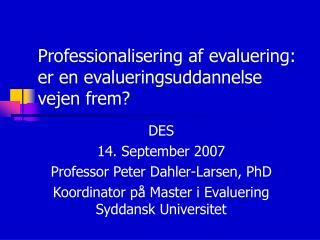 Professionalisering af evaluering: er en evalueringsuddannelse vejen frem?