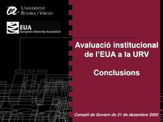 Avaluació institucional de l'EUA a la URV Conclusions