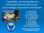 A genetika, autoimmunit s  s k rnyezeti faktorok Bermuda-h romsz ge rheumatoid arthritisben