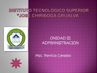 """INSTITUTO TECNOLÓGICO SUPERIOR """"JOSÉ CHIRIBOGA GRIJALVA"""""""