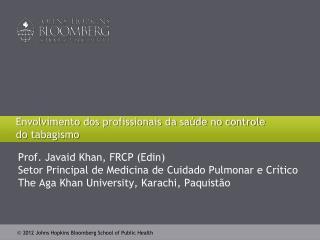 Envolvimento dos profissionais da saúde no controle do  tabagismo