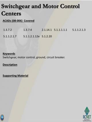 ACADs (08-006)  Covered Keywords Switchgear, motor control, ground, circuit breaker. Description