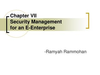 Chapter VII Security Management for an E-Enterprise
